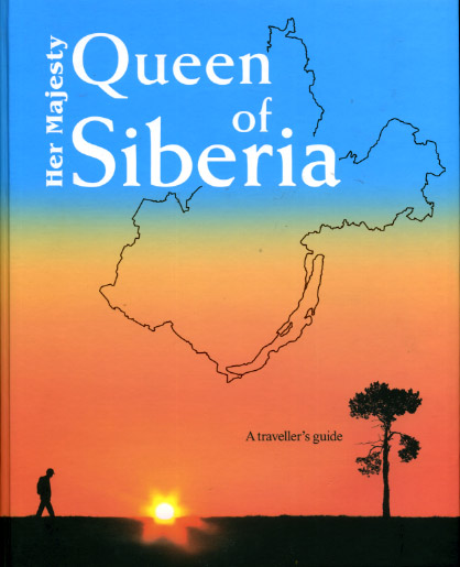 Her Majesty-Queen of Siberia.A travellers quide.(Ее величество-королева Сиб