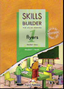 Skills Builder for Young Learners. 1 flyers: Student's Book