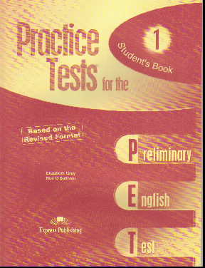 Practice Tests for the PET 1. Student's Book. Based on the Revised Format