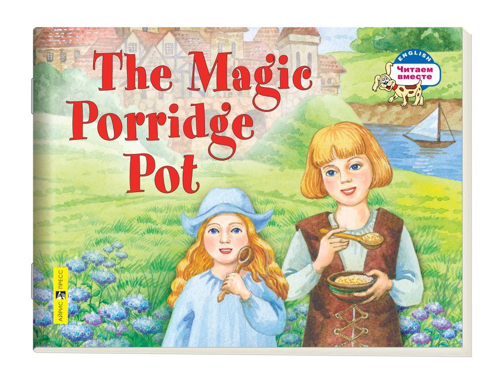 Волшебный горшок каши = The Magic Porridge Pot