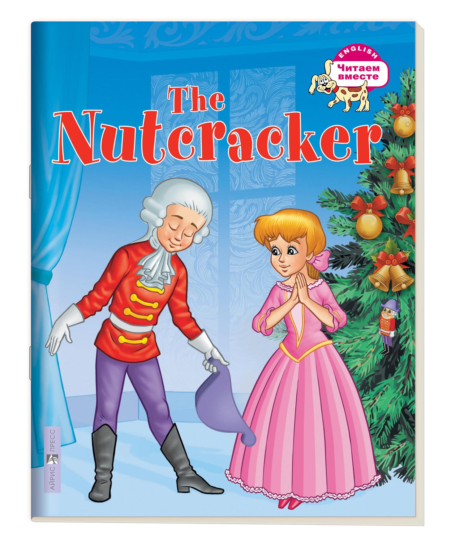 Щелкунчик. The Nutcracker: На английском языке