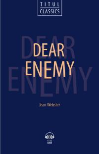 Милый враг. Dear Enemy: Книга для чтения на английском языке