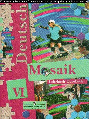 Мозаика. 6 кл.: Учебник немец. языка с углубл. изучением: Книга для чтения
