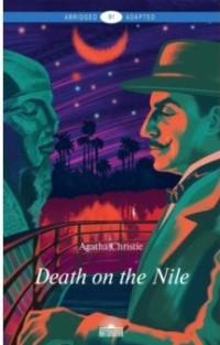 Death on the Nile = Смерть на Ниле: Книга для чтения на английском языке