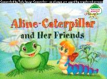 Гусеница Алина и ее друзья. Aline-Caterpillar and Her Friends