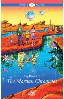 The Martian Chronicles: Книга для чтения на английском языке. Уровень В1