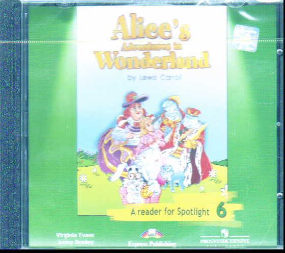 "CD Английский в фокусе. 6 кл.: ""Алиса в стране чудес"": Аудиокурс к книге дл"