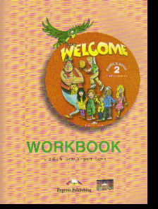 Welcome 2: Workbook. Pupil's Book