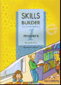 Skills Builder for Young Learners. 1 movers: Student's Book