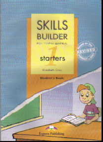 Skills Builder for Young Learners. 1 starters: Student's Book