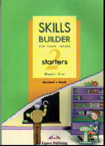 Skills Builder for Young Learners. 2 starters: Student's Book