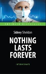 Nothing Lasts Forever = Ничто не вечно: Книга для чтения на английском яз.