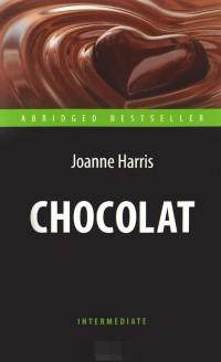 Chocolat = Шоколад: Книга для чтения на английском языке
