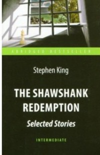 The Shawshank Redemption. Selected Stories = Побег из Шоушенка