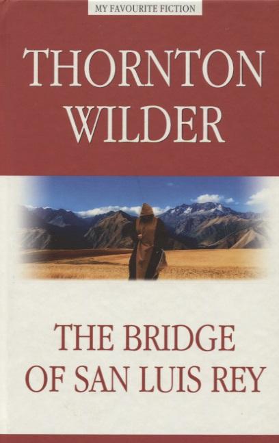 The Bridge of San Luis Rey = Мост короля Людовика Святого